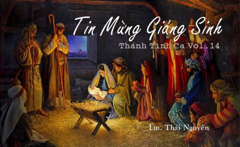 Album Tin Mừng Giáng Sinh (Vol.14 - Lm. Thái Nguyên)