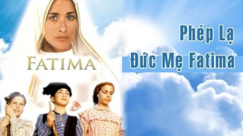 Phép lạ Đức Mẹ Fatima (1997)