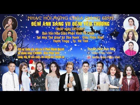 Đêm Ánh Sáng VII - Đại nhạc hội mừng Chúa Giáng Sinh 22-12-2017